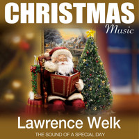 Lawrence Welk - Christmas Music (The Sound of a Special Day)