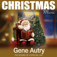 Gene Autry - Christmas Music (The Sound of a Special Day)