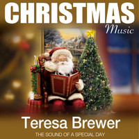 Teresa Brewer - Christmas Music (The Sound of a Special Day)