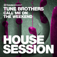 Tune Brothers - Call Me on the Weekend