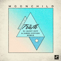 Moonchild - The Truth (DJ Jazzy Jeff & James Poyser Remix)