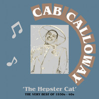 Cab Calloway - The Hepster Cat: The Very Best of 1920s - 40s