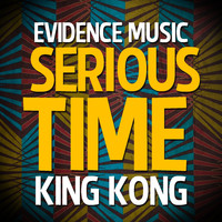 King Kong - Serious Time