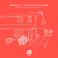 Red Rack'em - Wonky Bassline Disco Banger (KiNK & Leopard Eats Luke Remixes)