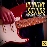 Merle Haggard - Country Sounds With Merle Haggard, Vol. 3