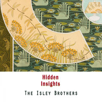 The Isley Brothers - Hidden Insights