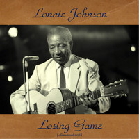 Lonnie Johnson - Losing Game (Remastered 2016)