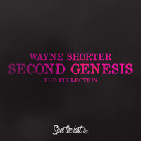 Wayne Shorter - Second Genesis (The Collection)