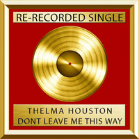 Thelma Houston - Don't Leave Me This Way (Rerecorded)