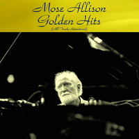 Mose Allison - Mose Allison Golden Hits (All Tracks Remastered)