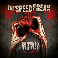 The Speed Freak - WTR!? (What the Remix!? [Explicit])
