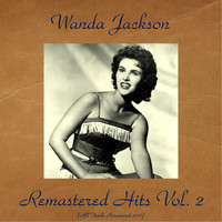 Wanda Jackson - Remastered Hits Vol. 2 (All Tracks Remastered 2016)