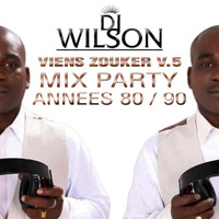 DJ Wilson - Viens zouker, vol. 5 (Mix party années 80/90)