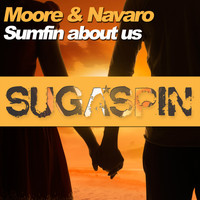 Moore & Navaro - Sumfin About Us