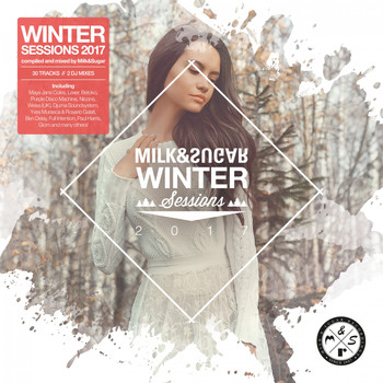 Various Artists - Milk & Sugar Winter Sessions 2017
