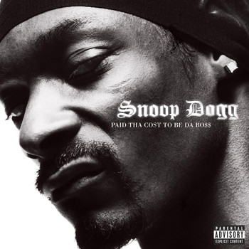 Snoop Dogg - Paid Tha Cost To Be Da Bo$$ (Explicit)
