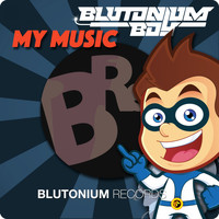 Blutonium Boy - My Music