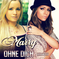 Marry - Ohne Dich (Reloaded)