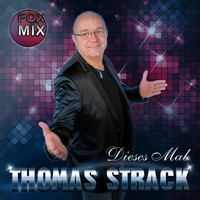 Thomas Strack - Dieses Mal (Fox Mix)