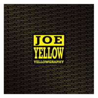 Joe Yellow - Yellowgraphy