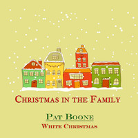 Pat Boone - White Christmas (Christmas in the Family)