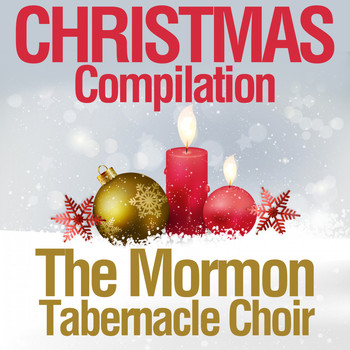 The Mormon Tabernacle Choir - Christmas Compilation
