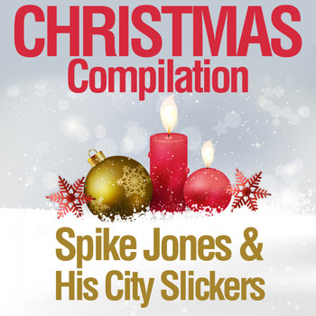 Spike Jones & His City Slickers - Christmas Compilation