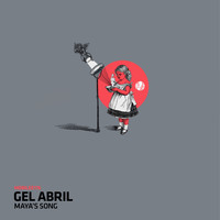 Gel Abril - Maya's Song