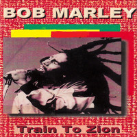 Bob Marley - Train to Zion