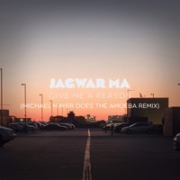 Jagwar Ma - Give Me a Reason (Michael Mayer Does the Amoeba Remix)