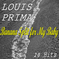 Louis Prima - Banana Split for My Baby (20 Hits)