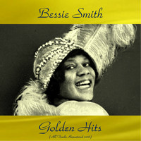 Bessie Smith - Bessie Smith Golden Hits (All Tracks Remastered 2016)
