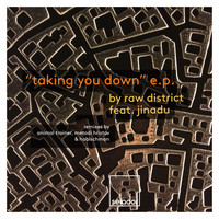 Raw District - Taking You Down EP