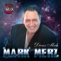 Mark Merz - Dieses Mal (Fox Mix)