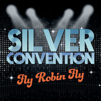 Silver Convention - Fly Robin Fly (Rerecorded Remix)
