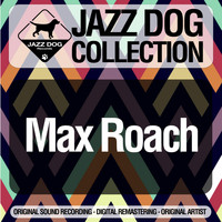 Max Roach - Jazz Dog Collection