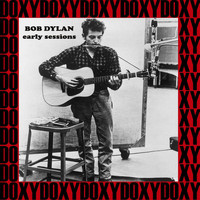 Bob Dylan - Early Sessions (Remastered, Live, Doxy Collection)