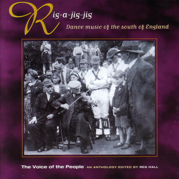 Various Artists - Voice of the People 09, Rig - a - Jig - Jig: Dance Music of the South of England