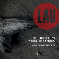 Lau - The Bird That Winds the Spring / Blood Is Thicker