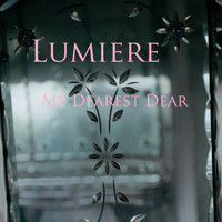 Lumiere - My Dearest Dear (Radio Mix)