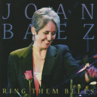 Joan Baez - Ring Them Bells (Collector's Edition) [live]