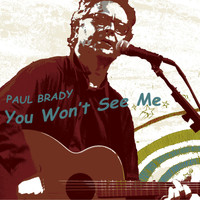 Paul Brady - You Won't See Me (Radio Edit)