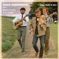 Dave Swarbrick - Rags, Reels & Airs (feat. Diz Disley & Martin Carthy)