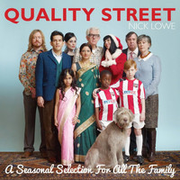 Nick Lowe - Quality Street - A Seasonal Selection for All the Family