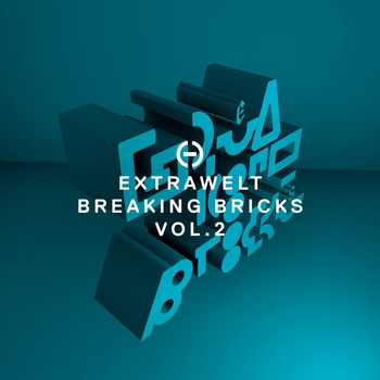 Extrawelt - Breaking Bricks, Vol. 2