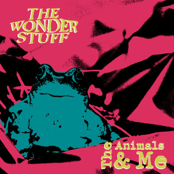 The Wonder Stuff - The Animals & Me