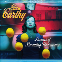 Eliza Carthy - Dreams of Breathing Underwater