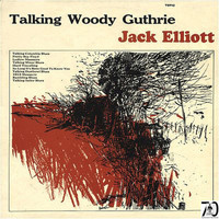Ramblin' Jack Elliott - Talking Woody Guthrie