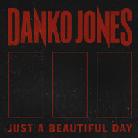 Danko Jones - Just a Beautiful Day
