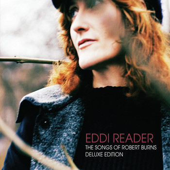 Eddi Reader - The Songs of Robert Burns (Deluxe Edition)